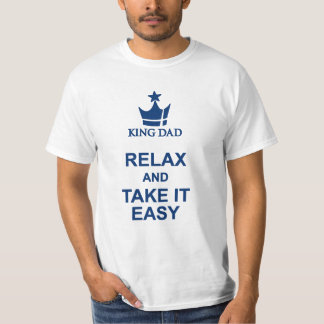 King Dad Relax and take it easy blue text t-shirt