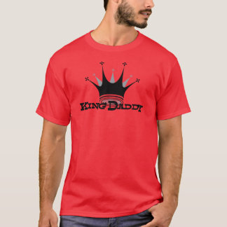 King Daddy T-Shirt