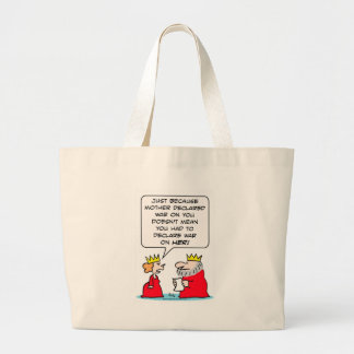 King declares war on Queen's mother Large Tote Bag