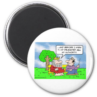 king delegated all authority refrigerator magnets