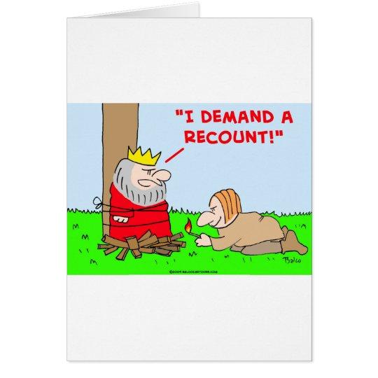 king demand a recount burn stake card