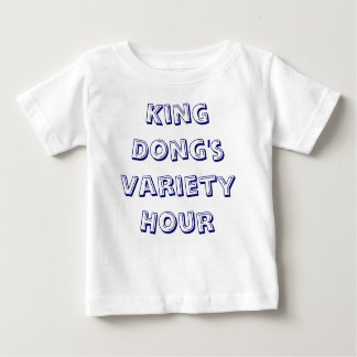 King Dong's Variety Hour Infant T-shit T Shirt