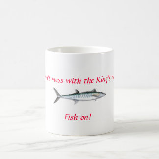 king, Don't mess with the King's cup, Fish on! Coffee Mug