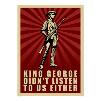 King George Didn't Listen Either Protest Poster