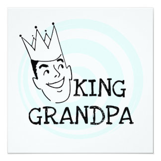 King Grandpa T-shirts and Gifts 5.25x5.25 Square Paper Invitation Card