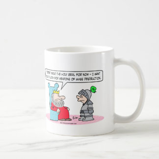 king holy grail weapons mass destruction coffee mug