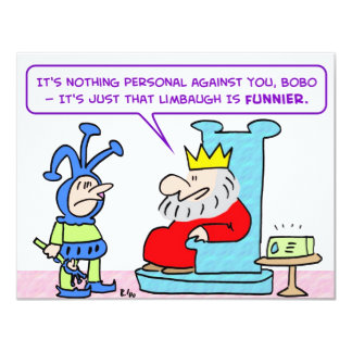 "king jester limbaugh funnnier 4.25"" x 5.5"" invitation card"