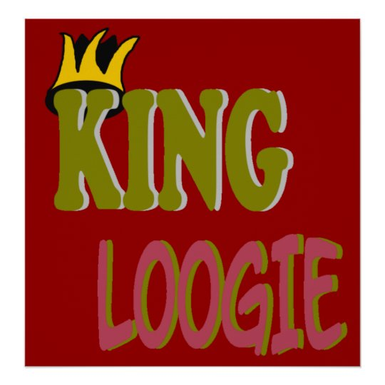 king loogie poster