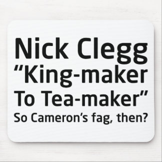 King-maker to Tea-maker Mousemat Mouse Pad