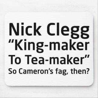 King-maker to Tea-maker Mousemat Mouse Pad