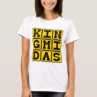 King Midas, The Man With A Golden Rule T-Shirt