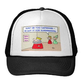 king nobel peace prize surrendering trucker hat