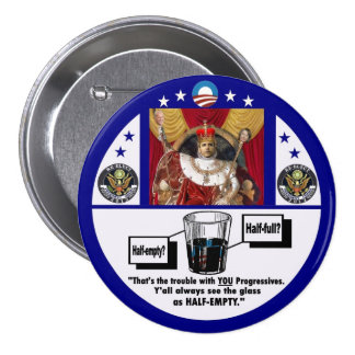 King Obama & the half-full glass Pinback Button
