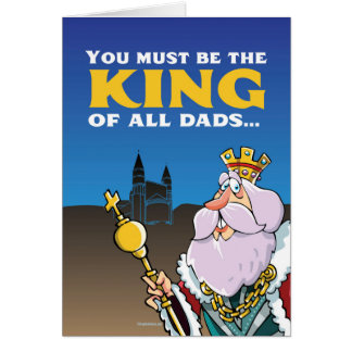 King of All Dads Card