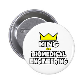 King of Biomedical Engineering Pinback Buttons