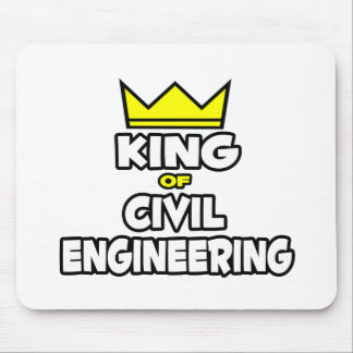 King of Civil Engineering Mouse Pad