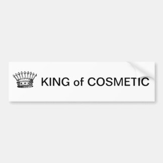 KING OF COSMETIC Bumper Sticker