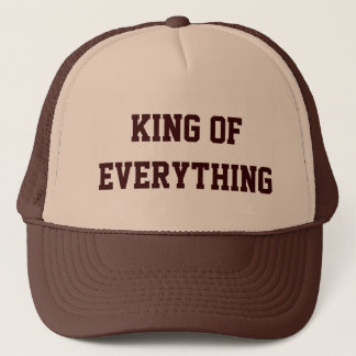 King Of Everything Trucker Hat