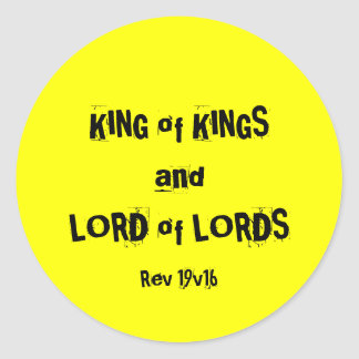KING of KINGS andLORD of LORDS, Rev 19v16 Classic Round Sticker