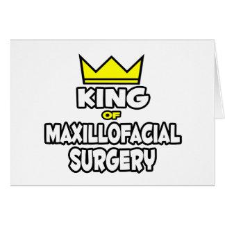 King of Maxillofacial Surgery Greeting Cards