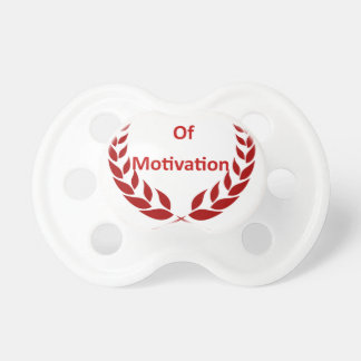 king of motivation pacifier