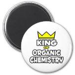 King of Organic Chemistry Fridge Magnet