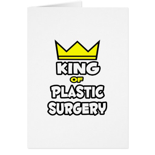 King of Plastic Surgery Greeting Card