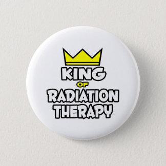 King of Radiation Therapy Pinback Button