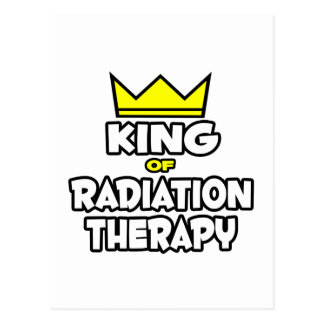 King of Radiation Therapy Postcard