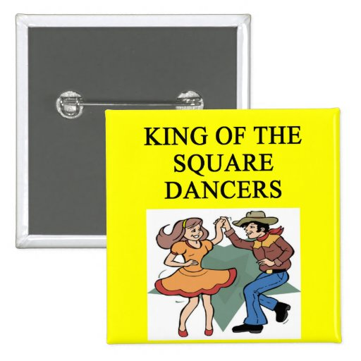 king of square dancing pinback buttons