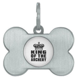 KING OF THE ARCHERY PET ID TAG