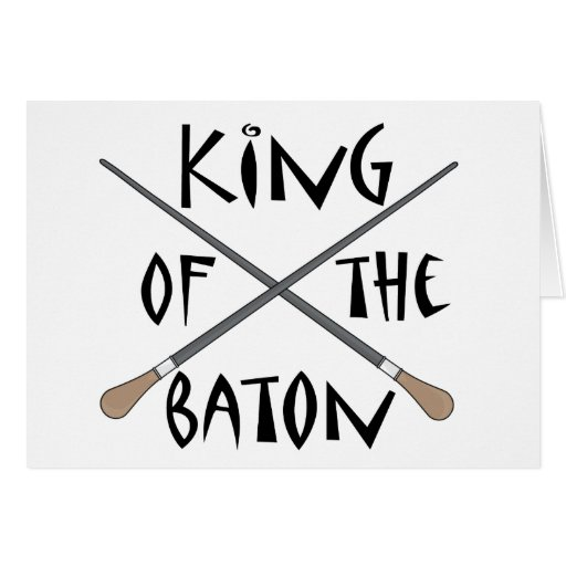 King of the Baton Conductor Gift Greeting Card