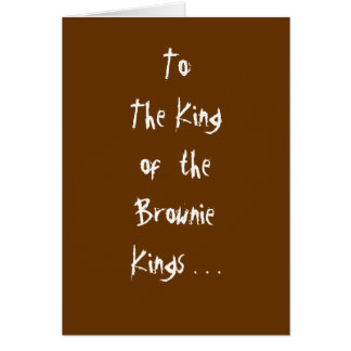 """King of the Brownie Kings"" Card"