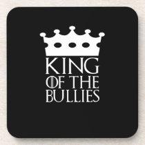 King of the Bullies, #Bullies Beverage Coaster