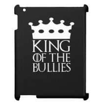 King of the Bullies, #Bullies Case For The iPad