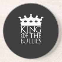 King of the Bullies, #Bullies Coaster