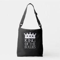 King of the Bullies, #Bullies Crossbody Bag