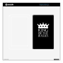 King of the Bullies, #Bullies Decal For Kindle Fire