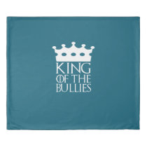 King of the Bullies, #Bullies Duvet Cover