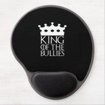 King of the Bullies, #Bullies Gel Mouse Pad