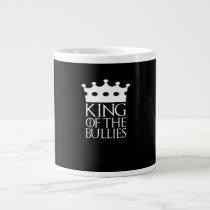 King of the Bullies, #Bullies Giant Coffee Mug