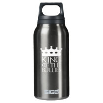 King of the Bullies, #Bullies Insulated Water Bottle