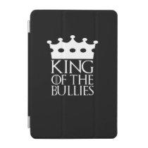 King of the Bullies, #Bullies iPad Mini Cover