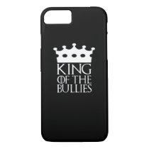 King of the Bullies, #Bullies iPhone 8/7 Case
