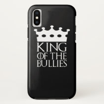 King of the Bullies, #Bullies iPhone X Case