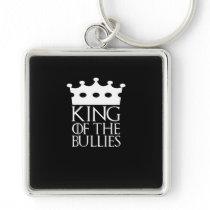 King of the Bullies, #Bullies Keychain