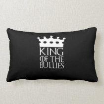 King of the Bullies, #Bullies Lumbar Pillow