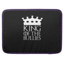 King of the Bullies, #Bullies MacBook Pro Sleeve