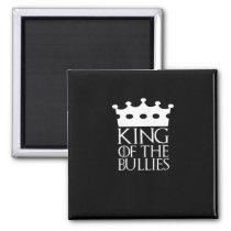 King of the Bullies, #Bullies Magnet