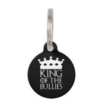 King of the Bullies, #Bullies Pet ID Tag